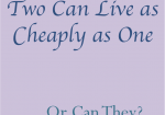 "The Fact and Fiction Behind ""Two Can Live as Cheaply as One"""