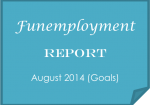 Funemployment Report: Goals for August 2014