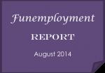 Funemployment Report: August 2014