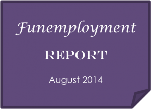 Funemployment Report: August 2014