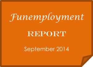 Funemployment Report: September 2014