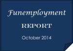 Funemployment Report: October 2014