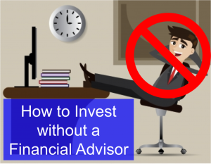 how to invest without a financial advisor