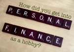 How I Developed an Interest in Personal Finance