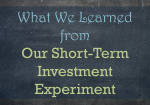 What We Learned from Our Short-Term Investment Experiment