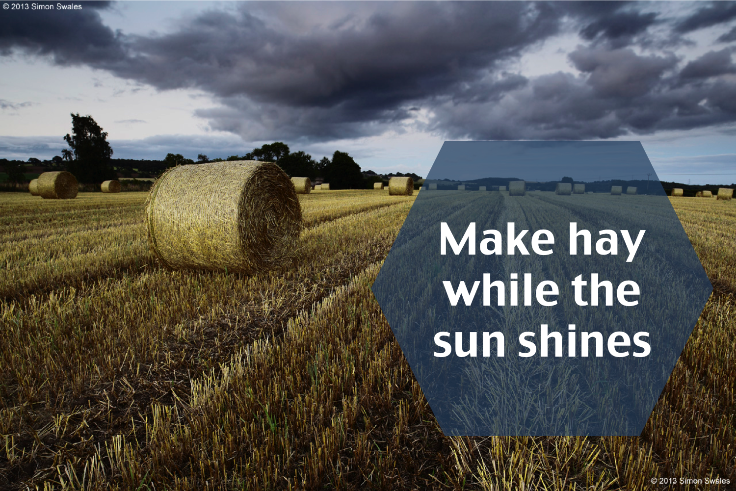 make hay while the sun shines essay The story goes that an ambitious young man was praying to god daily for months  intensely imploring the higher power to help him win the.