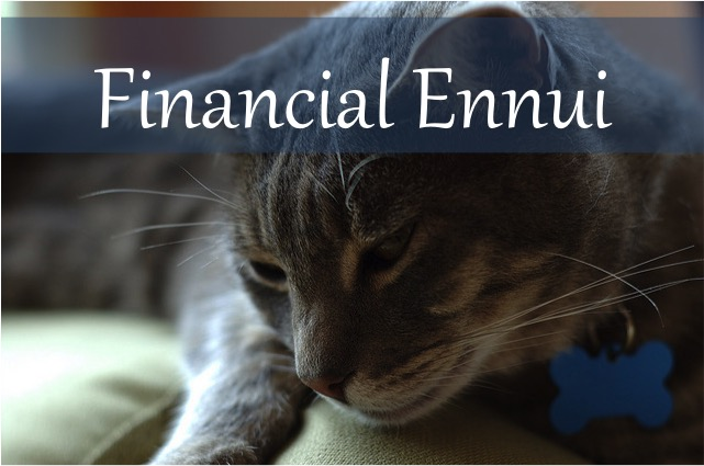 financial ennui