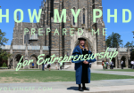 How My PhD Prepared Me for Entrepreneurship