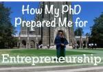 How My PhD Prepared Me for Entrepreneurship