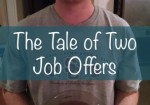 The Tale of Two Job Offers