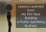 Lessons Learned from My First Year Building a Public Speaking Business