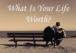 How Much Is YOUR Life Worth?